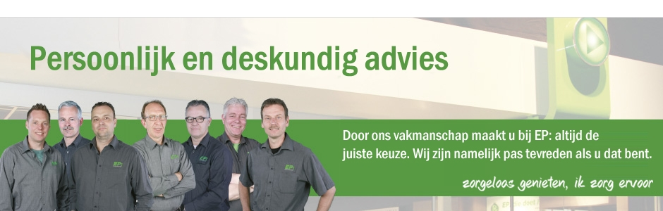 Deskundig advies en persoonlijke service bij EP
