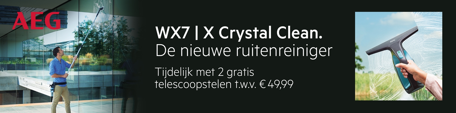 Gratis 2 telescoopstelen t.w.v. 49,99 euro   AEG WX7 ruitenreiniger   EP.nl